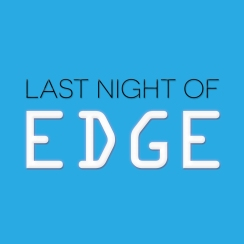 Last Night of Edge Social Media