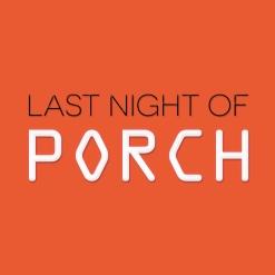 Last Night of Porch Social Media